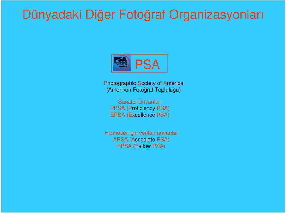 Ünvanları PPSA (Proficiency PSA) EPSA (Excellence PSA)