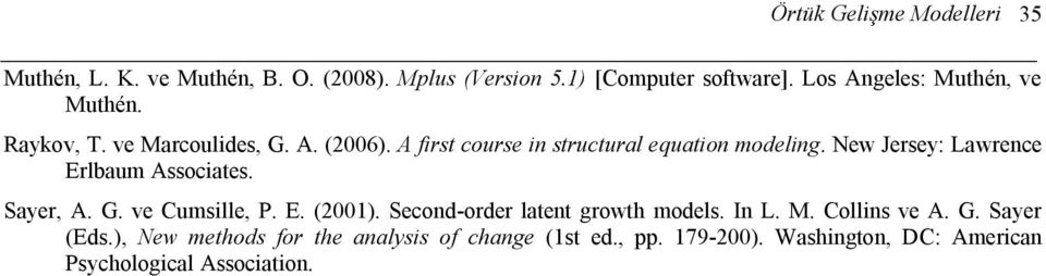 New Jersey: Lawrence Erlbaum Associates. Sayer, A. G. ve Cumsille, P. E. (2001). Second-order latent growth models. In L. M.