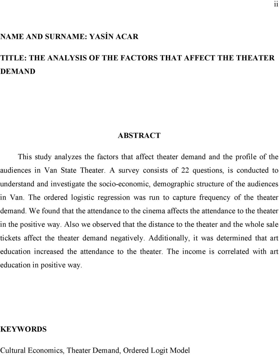 The ordered logistic regression was run to capture frequency of the theater demand. We found that the attendance to the cinema affects the attendance to the theater in the positive way.