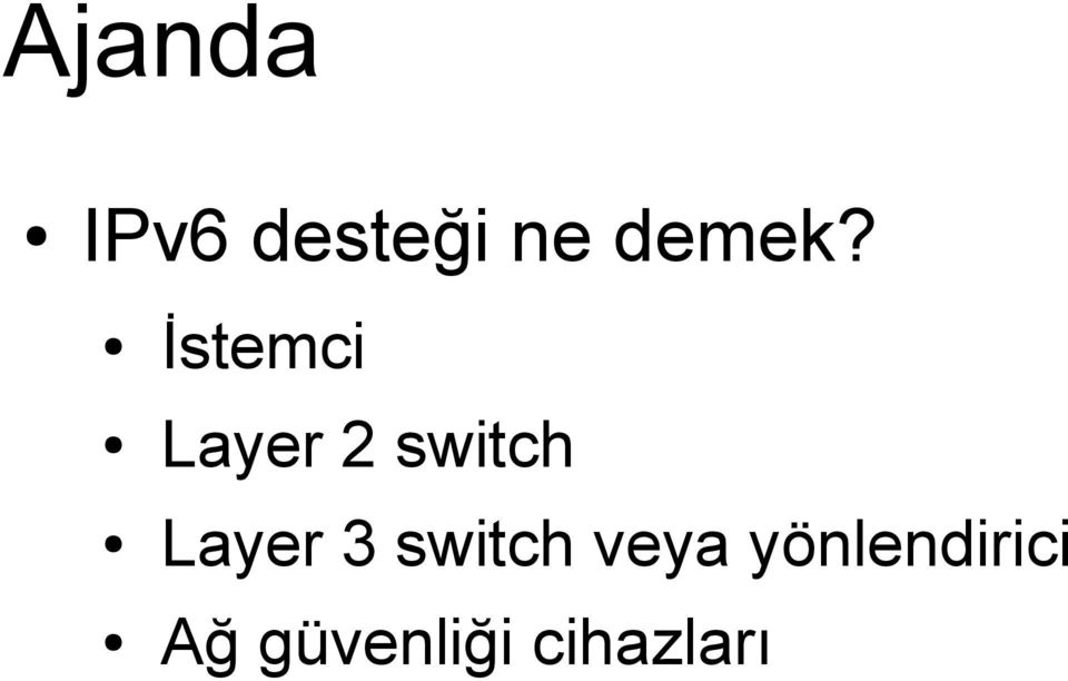 İstemci Layer 2 switch