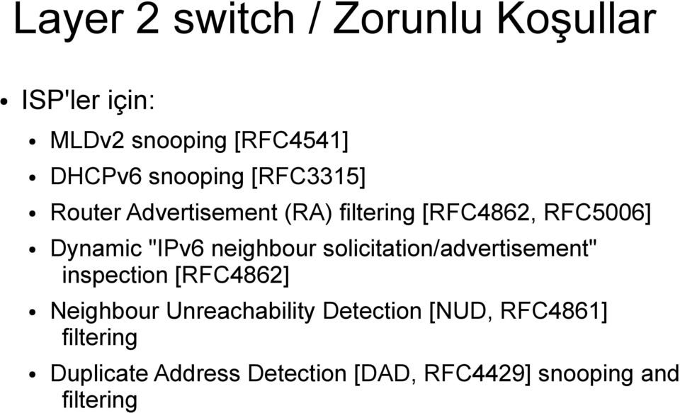 "neighbour solicitation/advertisement"" inspection [RFC4862] Neighbour Unreachability"