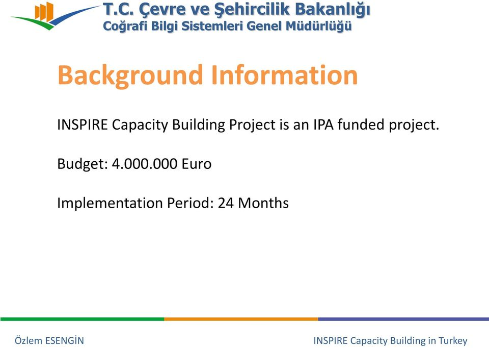IPA funded project. Budget: 4.000.