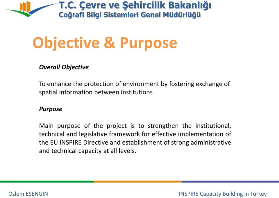 strengthen the institutional, technical and legislative framework for effective implementation of