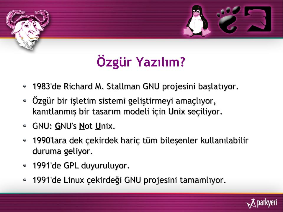 Unix seçiliyor. GNU: GNU's Not Unix.