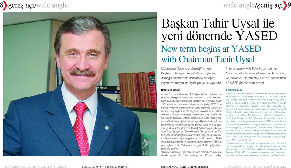 In an interview with Tahir Uysal, the new Chairman of International Investors Association, we discussed the objectives, vision, and mission of YASED for the term ahead.