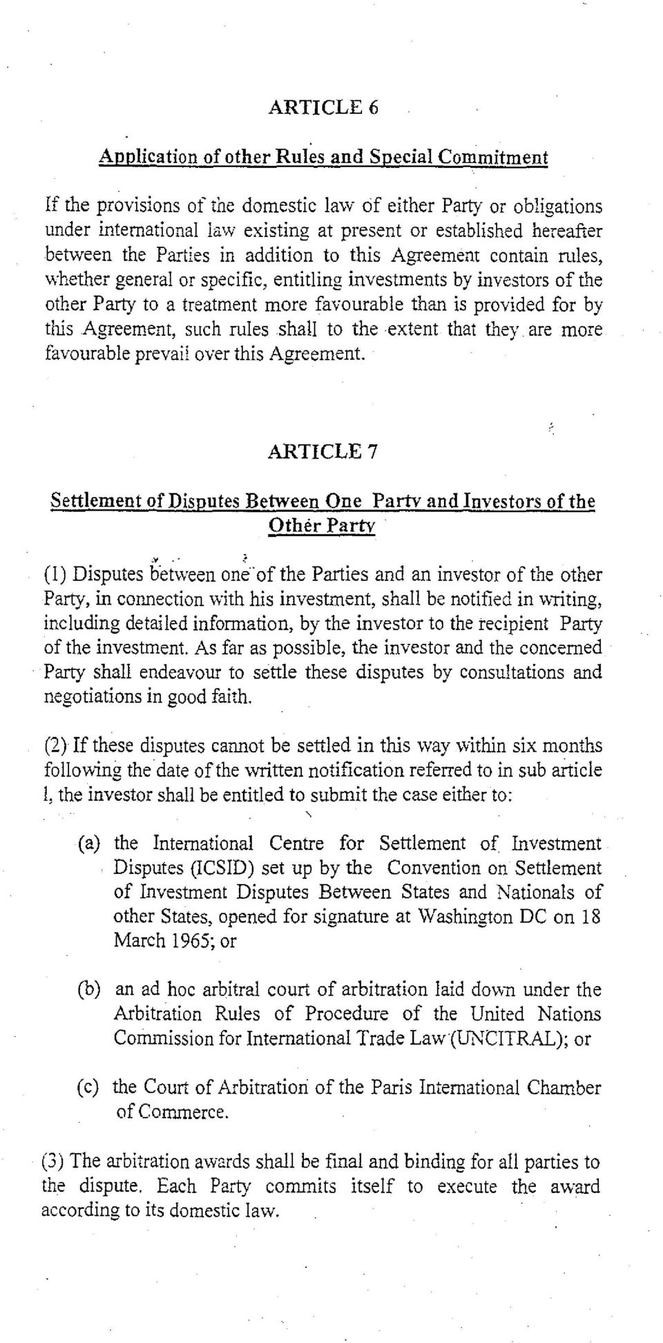 by this Agreement, such rules shall to the extent that they are more favourable prevail over this Agreement. ARTICLE?