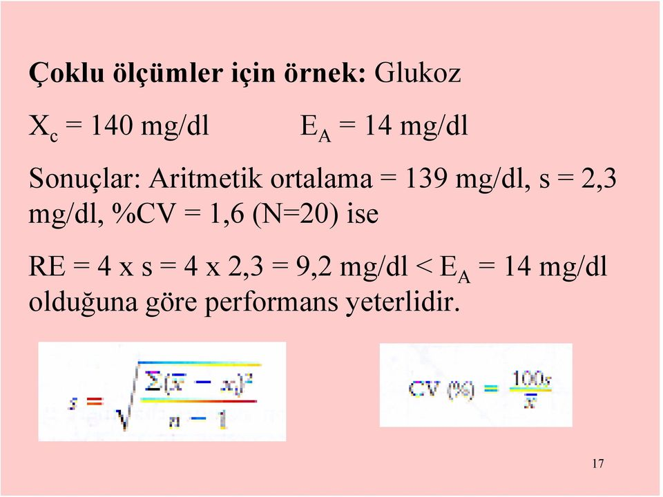 2,3 mg/dl, %CV = 1,6 (N=20) ise RE = 4 x s = 4 x 2,3 =