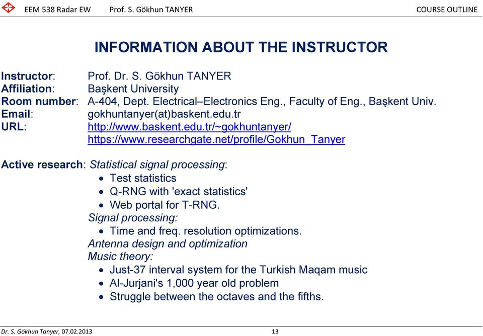 net/profile/gokhun_tanyer Active research: Statistical signal processing: Test statistics Q-RNG with 'exact statistics' Web portal for T-RNG. Signal processing: Time and freq.