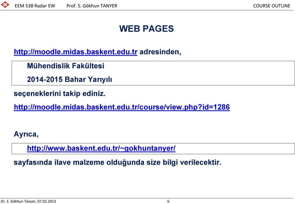 ediniz. http://moodle.midas.baskent.edu.tr/course/view.php?