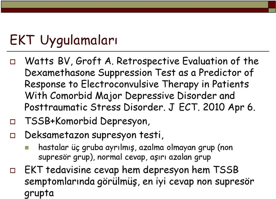 Patients With Comorbid Major Depressive Disorder and Posttraumatic Stress Disorder. J ECT. 2010 Apr 6.