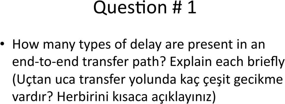 Explain each briefly (Uçtan uca transfer