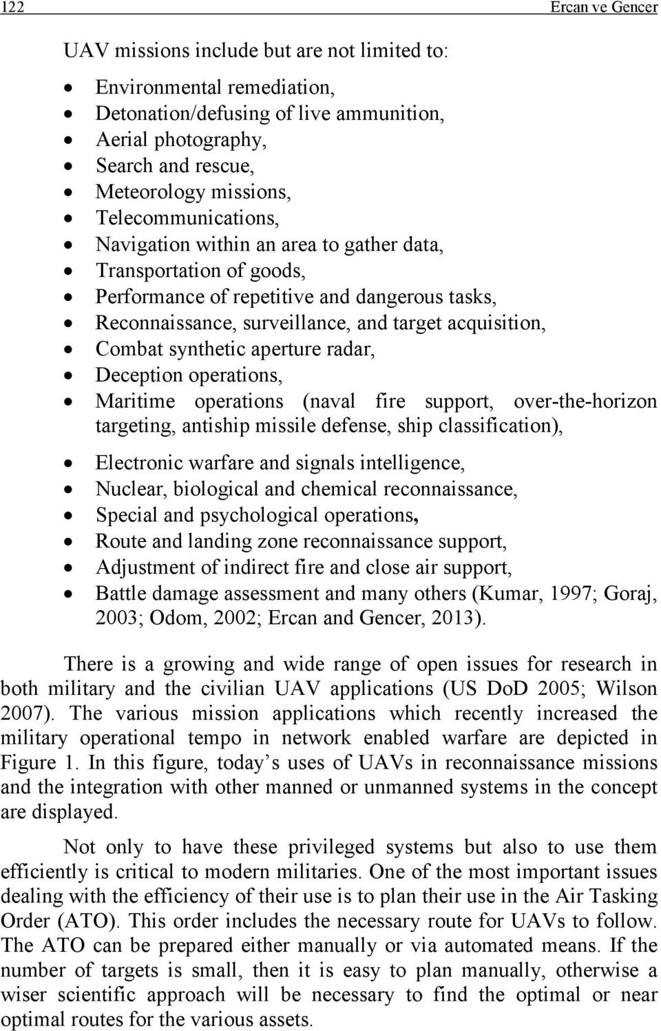 synthetic aperture radar, Deception operations, Maritime operations (naval fire support, over-the-horizon targeting, antiship missile defense, ship classification), Electronic warfare and signals