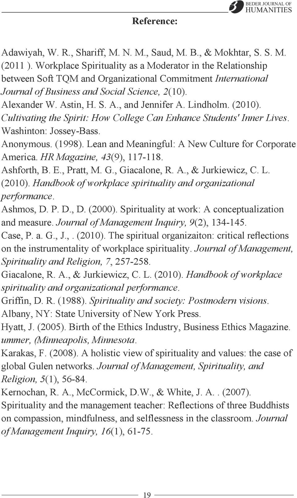 Lindholm. (2010). Cultivating the Spirit: How College Can Enhance Students' Inner Lives. Washinton: Jossey-Bass. Anonymous. (1998). Lean and Meaningful: A New Culture for Corporate America.
