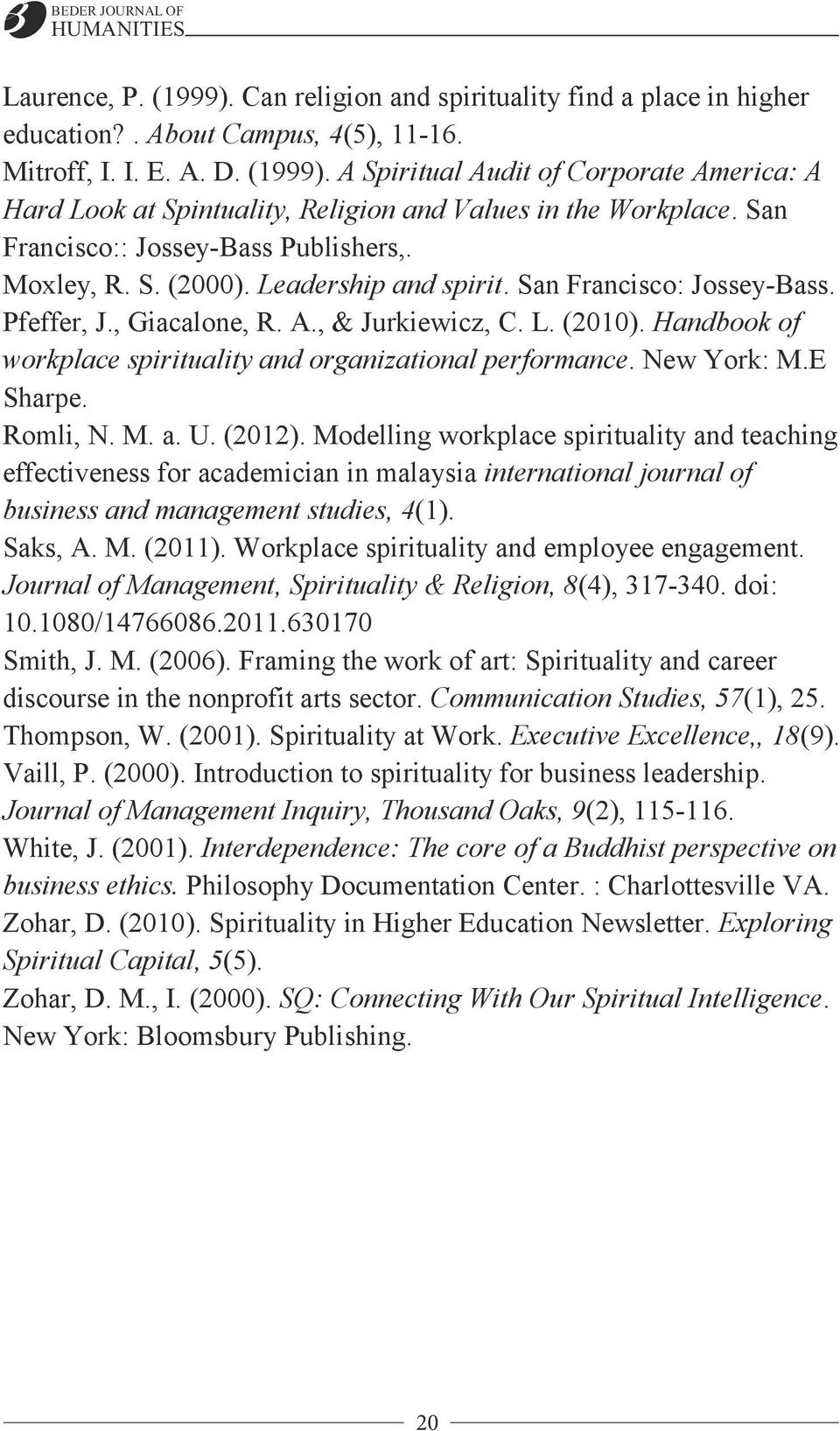 Handbook of workplace spirituality and organizational performance. New York: M.E Sharpe. Romli, N. M. a. U. (2012).