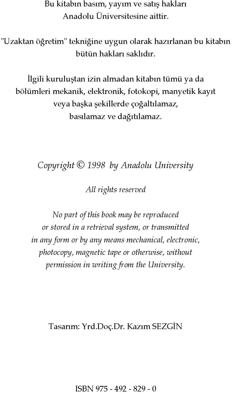 Copyright 1998 by Anadolu University All rights reserved No part of this book may be reproduced or stored in a retrieval system, or transmitted in any form or by any