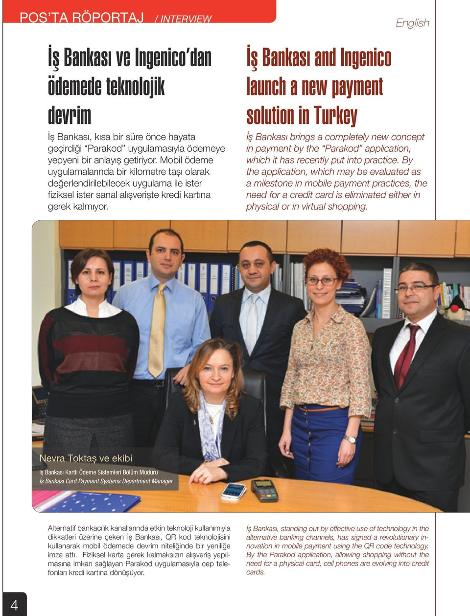 İş Bankası and Ingenico launch a new payment solution in Turkey English İş Bankası brings a completely new concept in payment by the Parakod application, which it has recently put into practice.