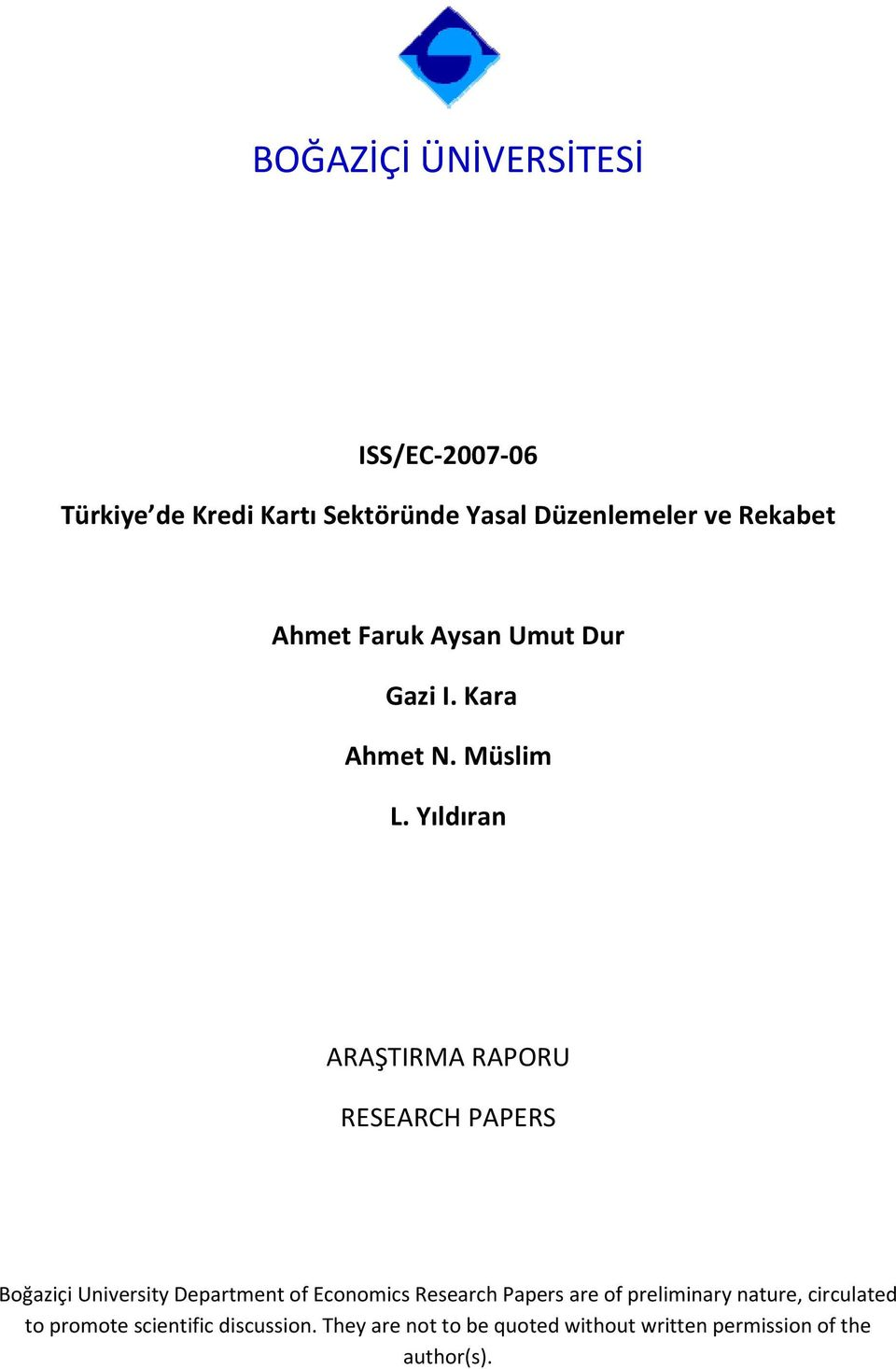 Yıldıran ARAŞTIRMA RAPORU RESEARCH PAPERS Boğaziçi University Department of Economics Research