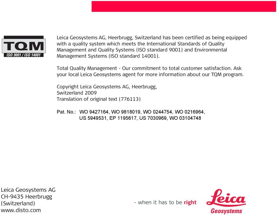 Ask your local Leica Geosystems agent for more information about our TQM program.