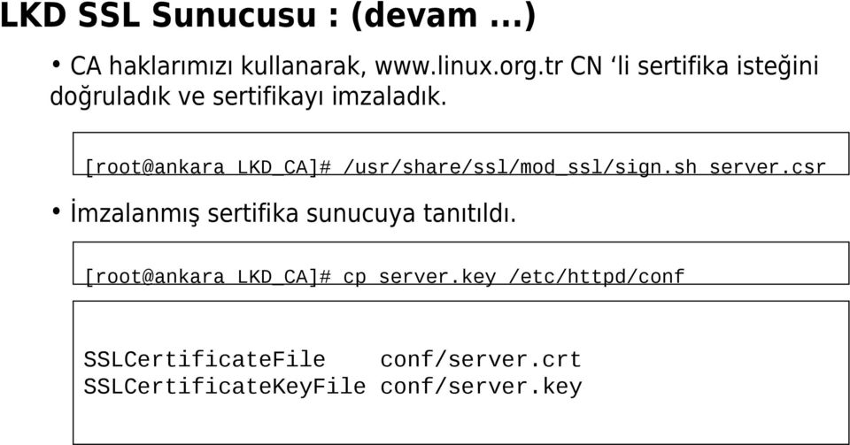 [root@ankara LKD_CA]# /usr/share/ssl/mod_ssl/sign.sh server.