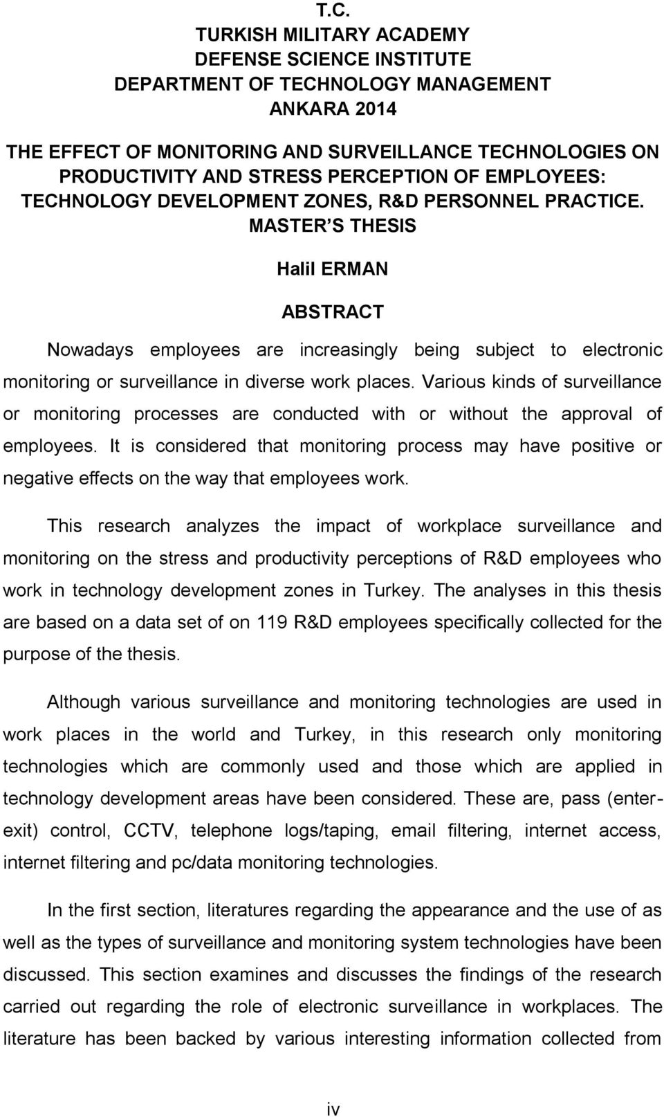 MASTER S THESIS Halil ERMAN ABSTRACT Nowadays employees are increasingly being subject to electronic monitoring or surveillance in diverse work places.