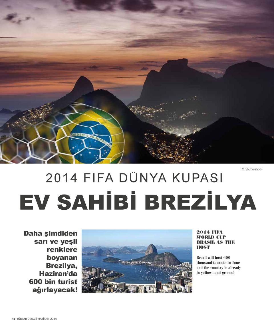 2014 FIFA WORLD CUP BRASIL AS THE HOST Brazil will host 600 thousand tourists
