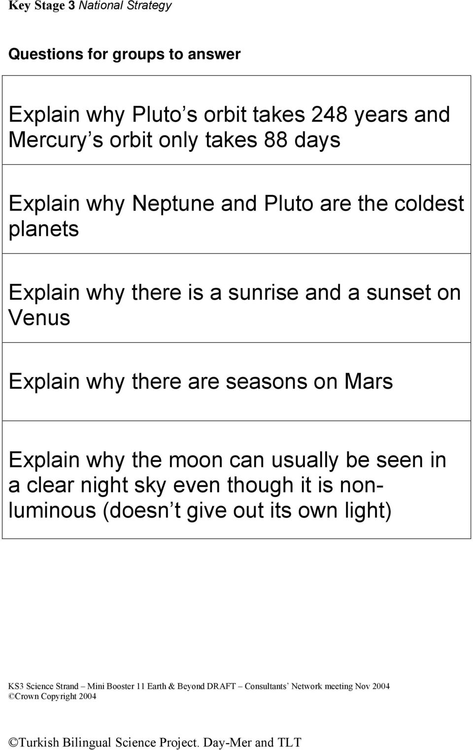 why there are seasons on Mars Explain why the moon can usually be seen in a clear night sky even though it is nonluminous (doesn t