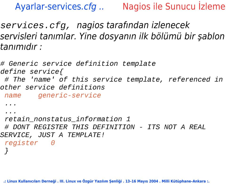 # The 'name' of this service template, referenced in other service definitions name generic-service.