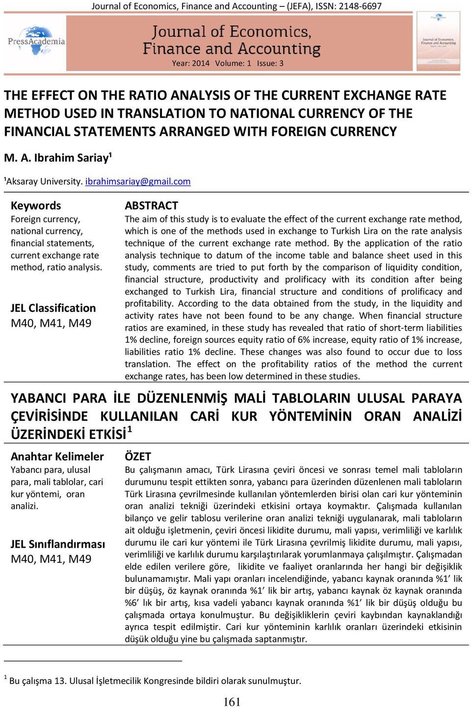 com Keywords Foreign currency, national currency, financial statements, current exchange rate method, ratio analysis.