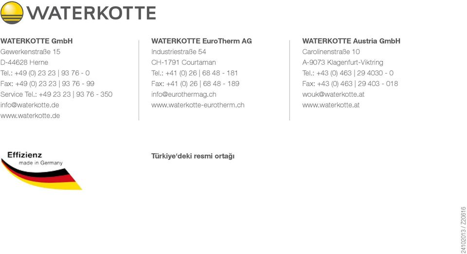 : +41 (0) 26 68 48-181 Fax: +41 (0) 26 68 48-189 info@eurothermag.ch www.waterkotte-eurotherm.