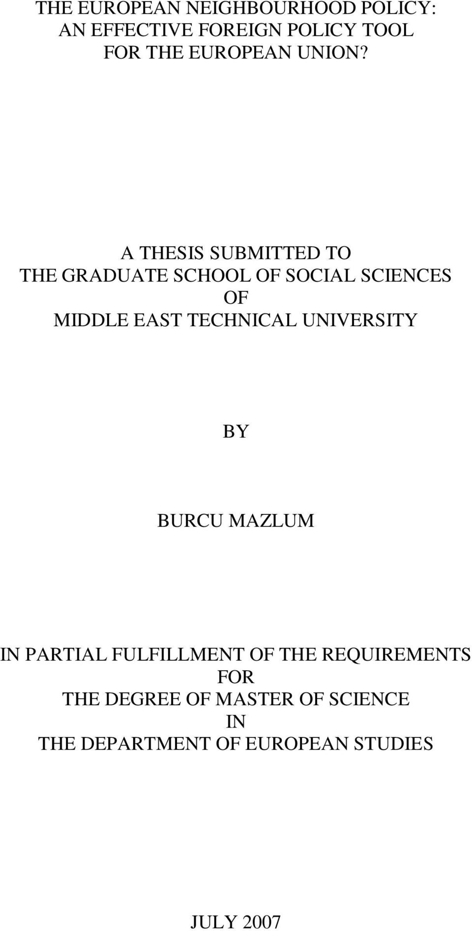 A THESIS SUBMITTED TO THE GRADUATE SCHOOL OF SOCIAL SCIENCES OF MIDDLE EAST