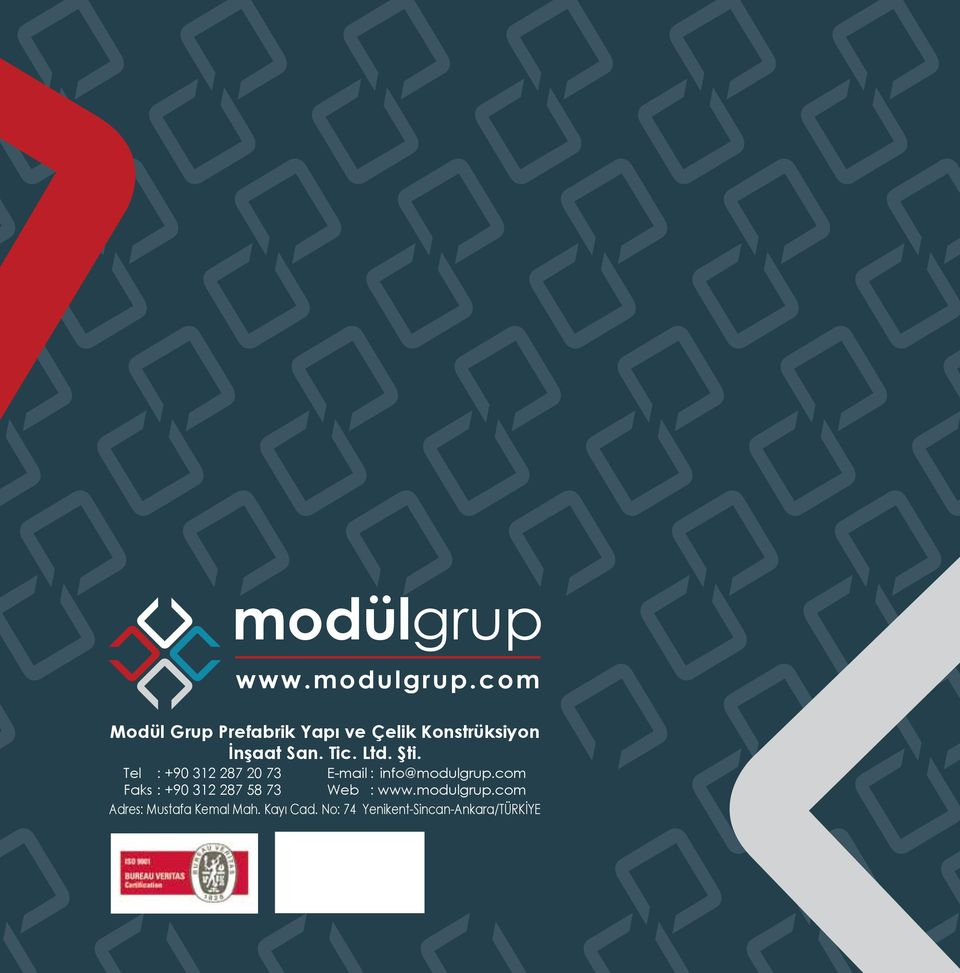 Ltd. Şti. Tel : +90 312 287 20 73 E-mail : info@modulgrup.