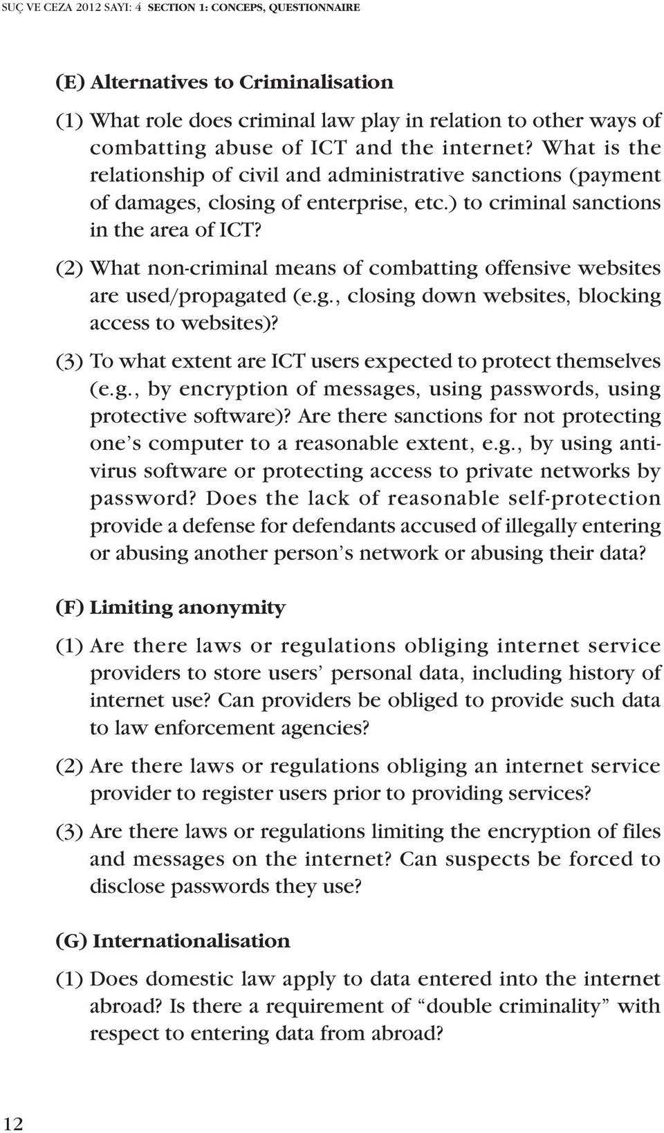 (2) What non-criminal means of combatting offensive websites are used/propagated (e.g., closing down websites, blocking access to websites)?