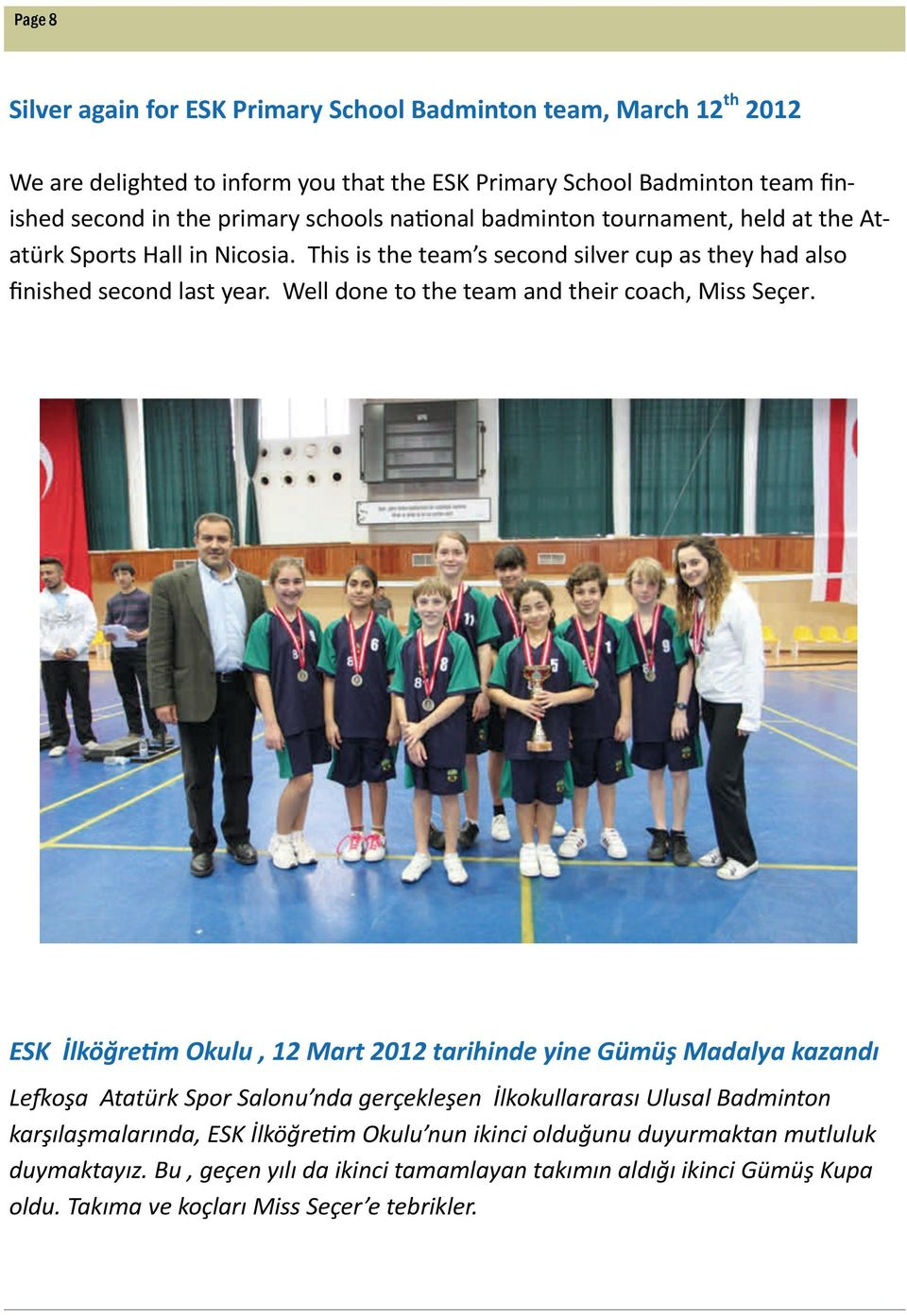 Well done to the team and their coach, Miss Seçer.
