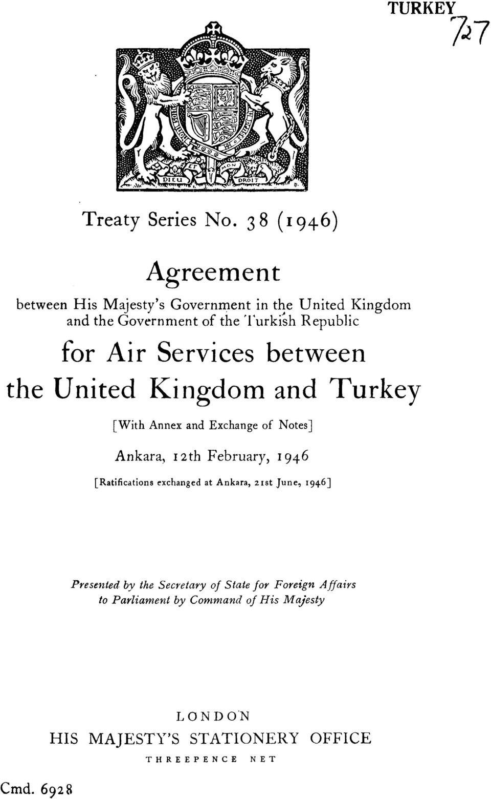 for Air Services between the United Kin gdom and Turkey [With Annex and Exchange of Notes] Ankara, 12th February, 1946 [
