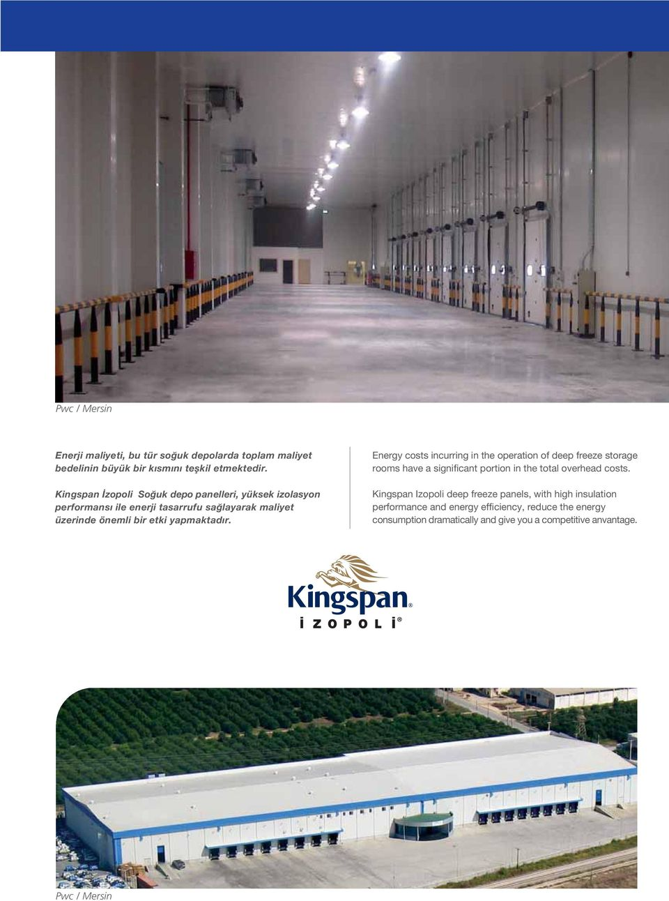 r. Energy costs incurring in the operation of deep freeze storage rooms have a significant portion in the total overhead costs.