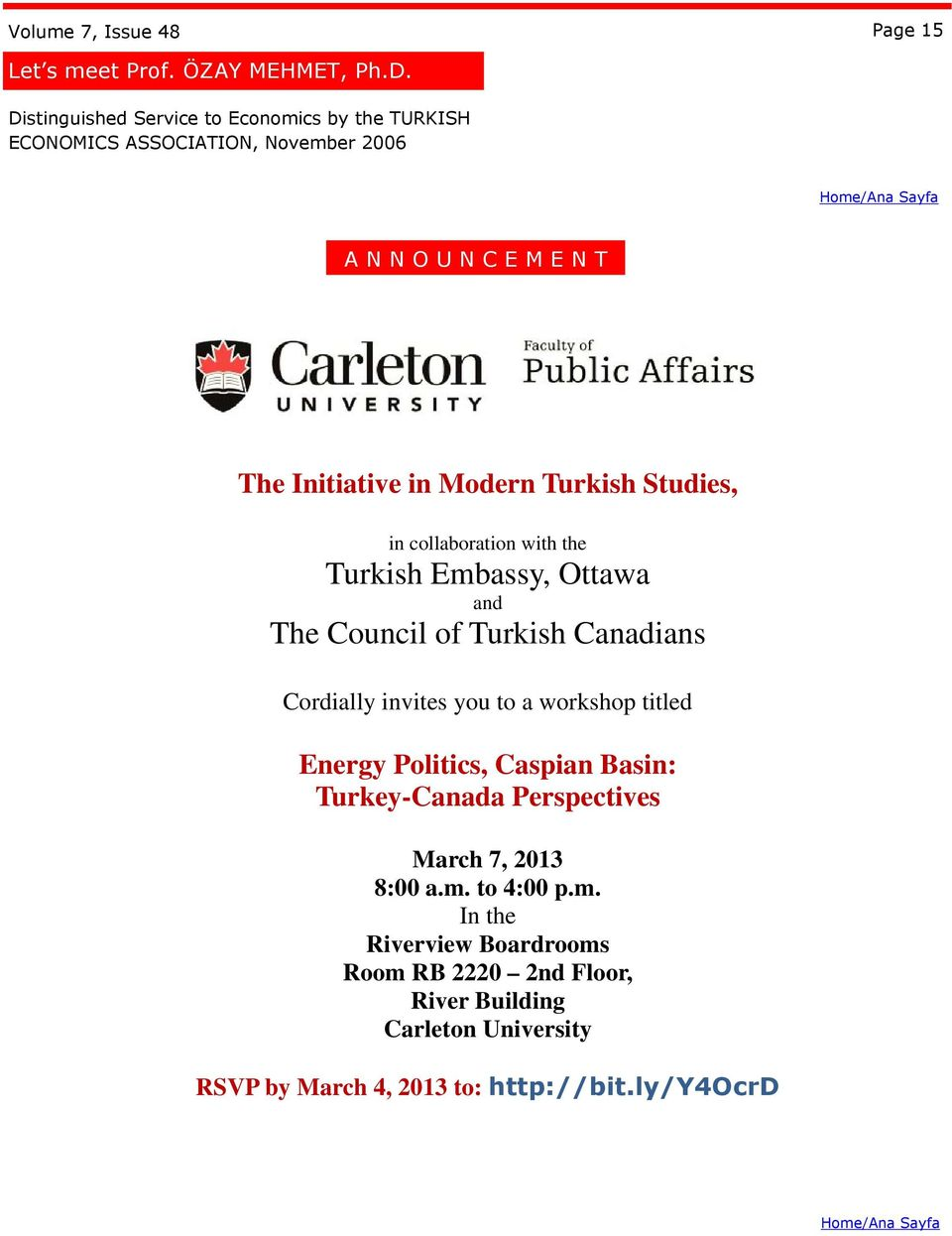 Studies, in collaboration with the Turkish Embassy, Ottawa and The Council of Turkish Canadians Cordially invites you to a workshop titled