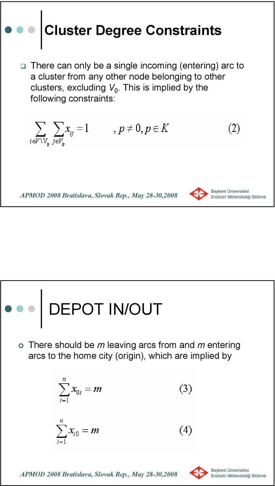 This is implied by the following constraints: DEPOT IN/OUT There should be m