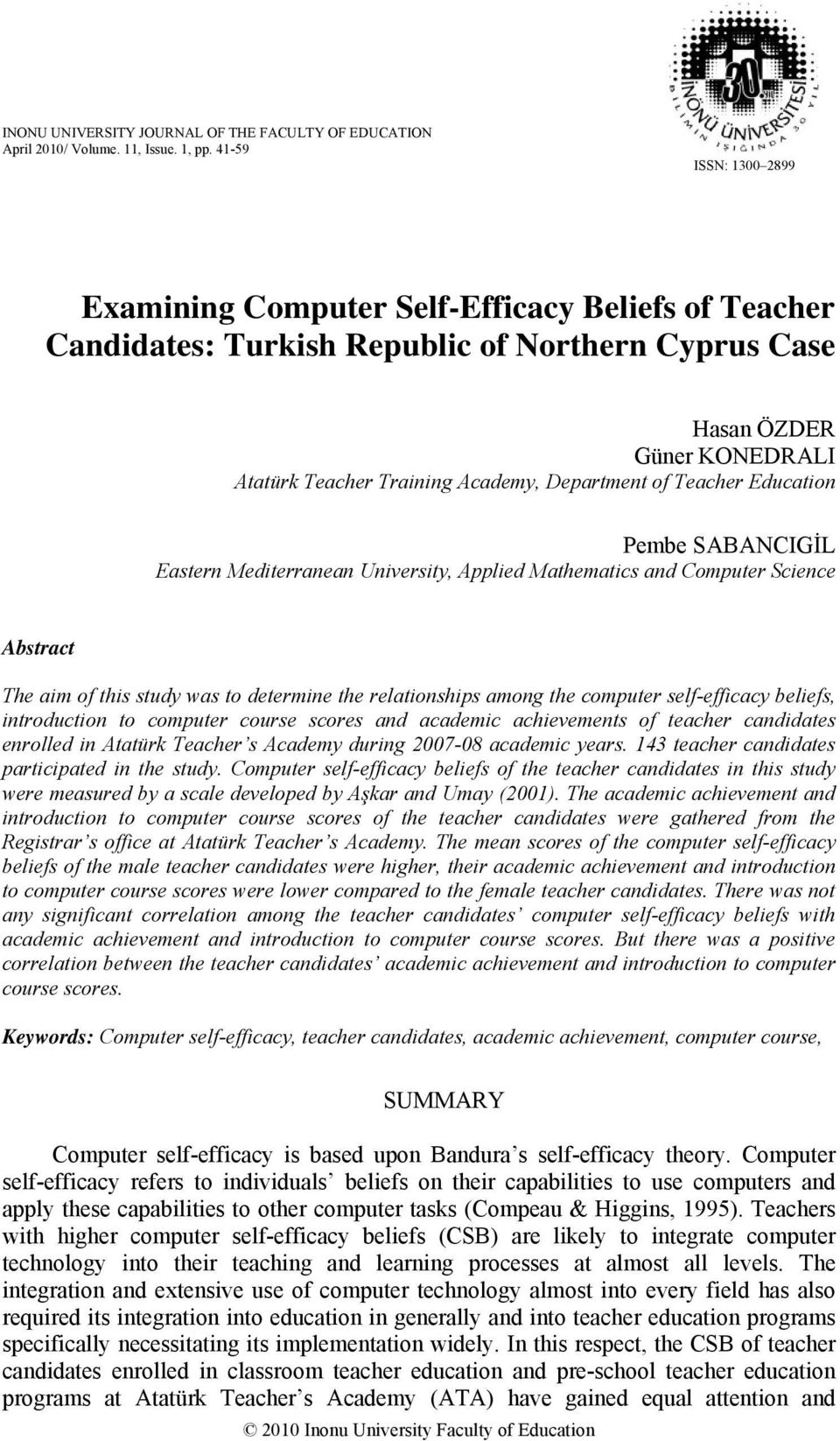 of Teacher Education Pembe SABANCIGİL Eastern Mediterranean University, Applied Mathematics and Computer Science Abstract The aim of this study was to determine the relationships among the computer