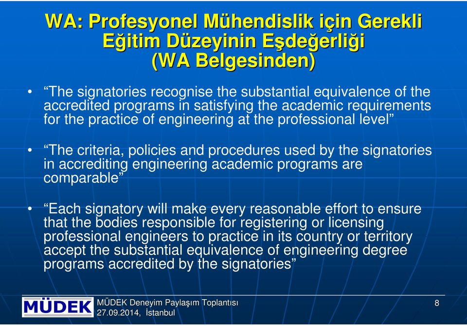 signatories in accrediting engineering academic programs are comparable Each signatory will make every reasonable effort to ensure that the bodies responsible for