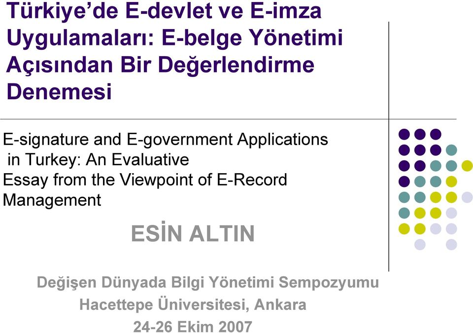 An Evaluative Essay from the Viewpoint of E-Record Management ESİN ALTIN