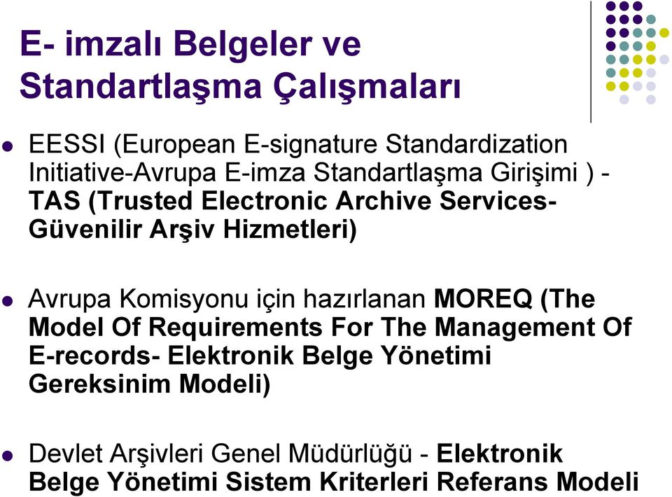 Komisyonu için hazırlanan MOREQ (The Model Of Requirements For The Management Of E-records- Elektronik Belge
