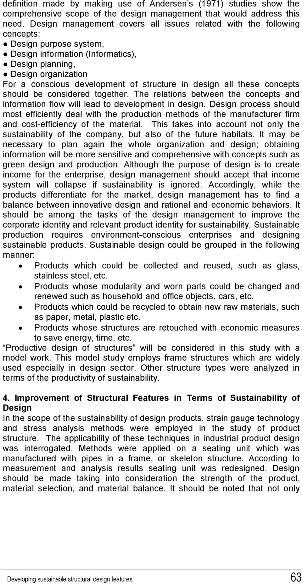 structure in design all these concepts should be considered together. The relations between the concepts and information flow will lead to development in design.