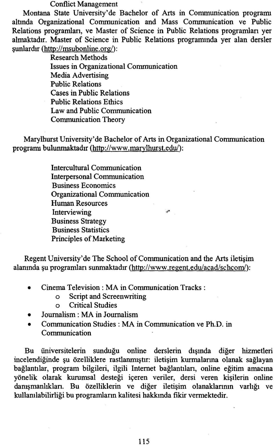org/): Research Methods Issues in Organizational Communication Media Advertising Public Relations Cases in Public Relations Public Re1ations Ethics Lawand Public Communication Communication Theory