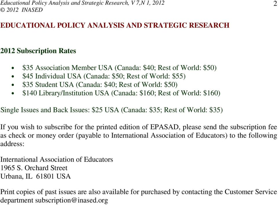 to subscribe for the printed edition of EPASAD, please send the subscription fee as check or money order (payable to International Association of Educators) to the following address: International