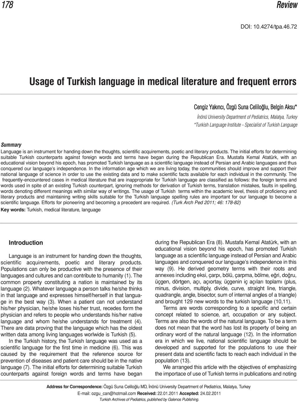 Institute - Specialist of Turkish Language Summary Language is an instrument for handing down the thoughts, scientific acquirements, poetic and literary products.
