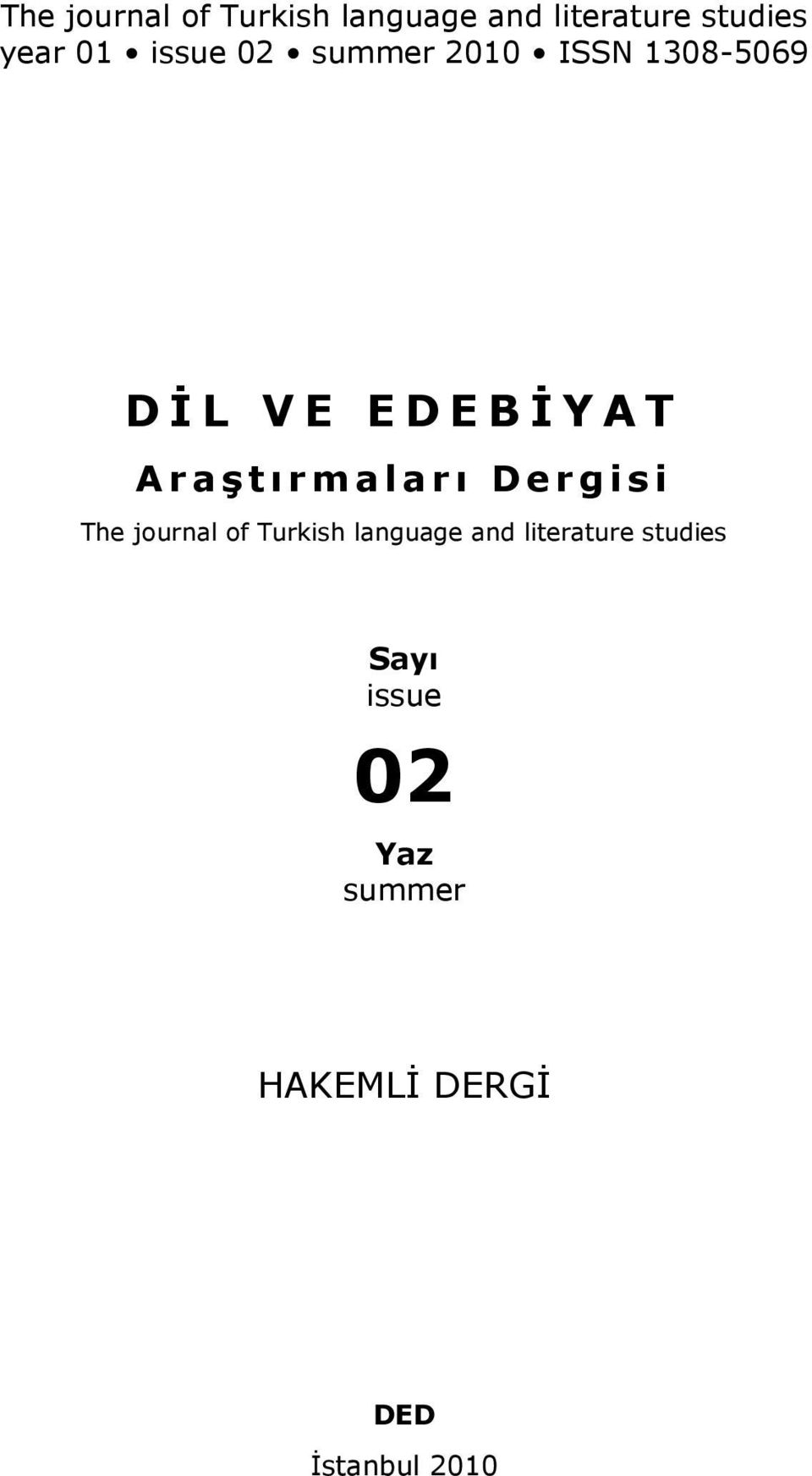 Araştırmaları Dergisi The journal of Turkish language and