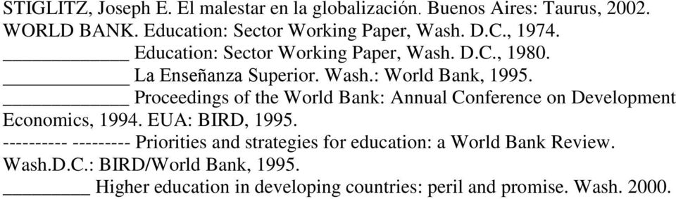 Proceedings of the World Bank: Annual Conference on Development Economics, 1994. EUA: BIRD, 1995.