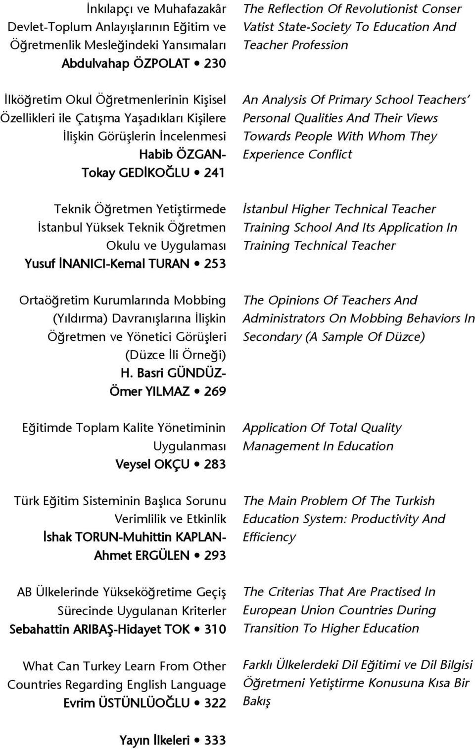 Teachers Personal Qualities And Their Views Towards People With Whom They Experience Conflict Teknik Ö retmen Yetifltirmede stanbul Yüksek Teknik Ö retmen Okulu ve Uygulamas Yusuf NANICI-Kemal TURAN