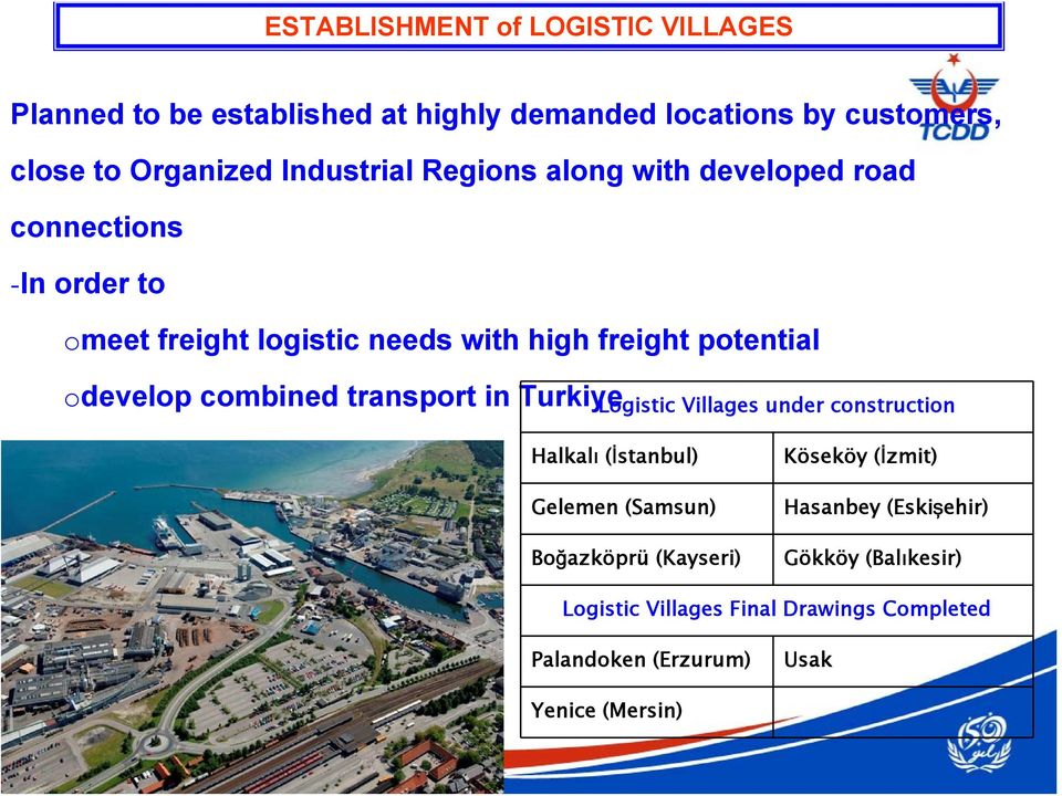 odevelop combined transport in Turkiye Logistic Villages under construction Halkalı (İstanbul) Gelemen (Samsun) Boğazköprü
