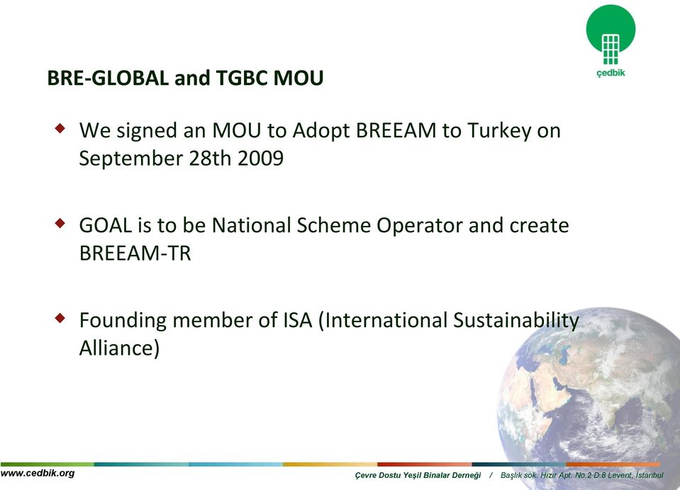 be National Scheme Operator and create BREEAM-TR